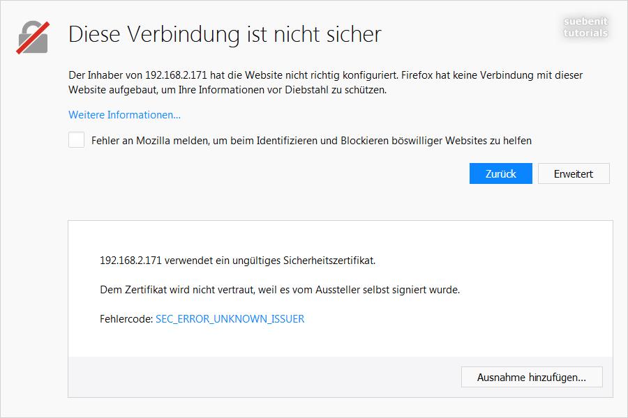 Firefox Fehlermeldung Diese Verbindung ist nicht sicher durch selbstsigniertes Zertifikat.